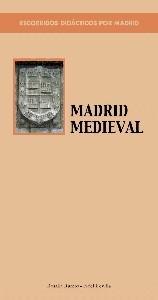 Recorridos Didácticos por Madrid: 01 Madrid Medieval