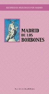 Recorridos Didácticos por Madrid: 03 Madrid de los Borbones