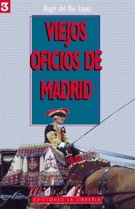 03 Viejos Oficios de Madrid