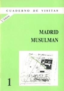 Cuaderno de Visitas: 01 Madrid Musulmán