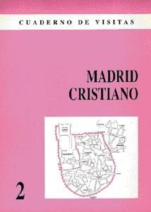 Cuaderno de Visitas: 02 Madrid Cristiano