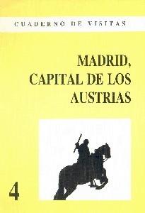 Cuaderno de Visitas: 04 Madrid, Capital de los Austrias