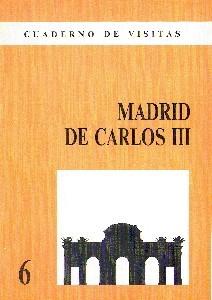 Cuaderno de Visitas: 06 Madrid de Carlos III