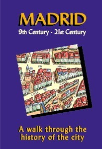Madrid. 9th Century - 21st Century. A walk through the history of the city