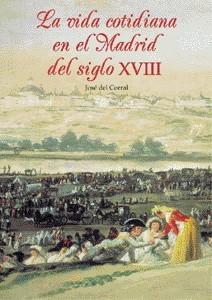 La vida cotidiana en el Madrid del siglo XVIII