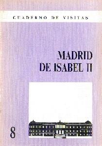 Cuaderno de Visitas: 08 Madrid de Isabel II