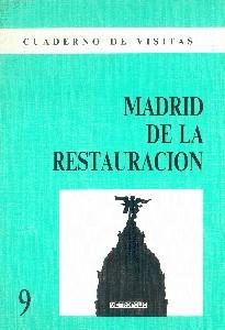 Cuaderno de Visitas: 09 Madrid de la Restauración