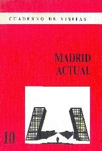Cuaderno de Visitas: 10 Madrid Actual