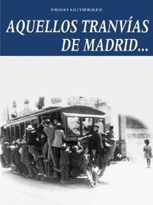 Aquellos Tranvías de Madrid…