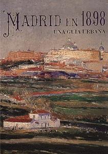 Madrid en 1898. Una Guía Urbana