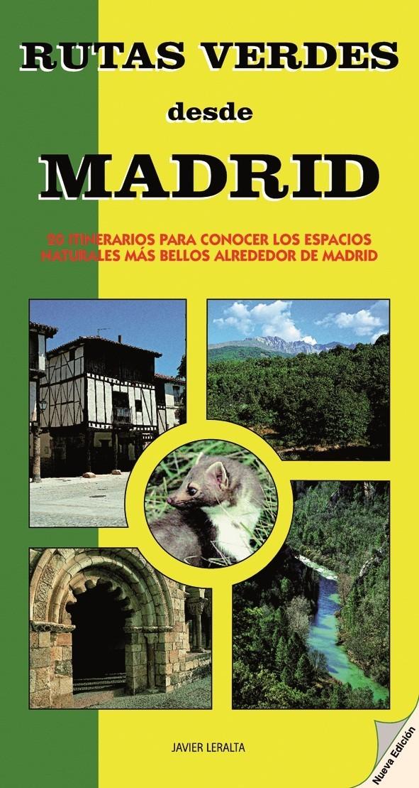 Rutas Verdes desde Madrid. 24 Itinerarios para conocer los Espacios Naturales más bellos alrededor de Madrid