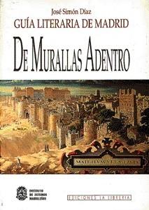 Guía Literaria de Madrid. Tomo I. De Murallas Adentro