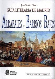 Guía Literaria de Madrid. Tomo II. Arrabales y Barrios Bajos
