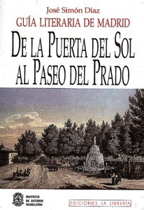 Guía Literaria de Madrid. Tomo III. De la Puerta del Sol al Paseo del Prado