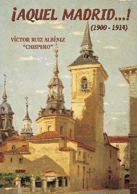 ?Aquel Madrid...! (1900-1914)