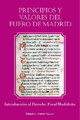 Principios y valores del Fuero de Madrid