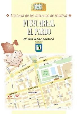33 Historia de los Distritos de Madrid: FUENCARRAL y EL PARDO
