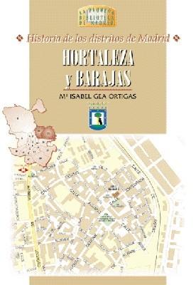 35 Historia de los Distritos de Madrid: HORTALEZA y BARAJAS
