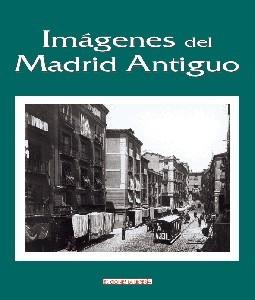 Estuche de Imágenes del Madrid Antiguo. 3 tomos