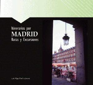 Itinerarios por Madrid. Rutas y Excursiones
