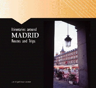 Itineraries around Madrid. Routes and Trips