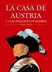 La casa de Austria y la monarquía de Madrid