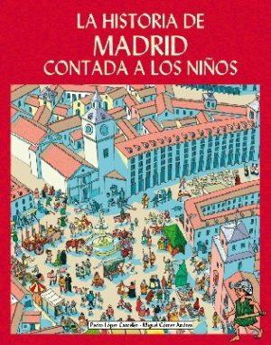 La Historia de Madrid contada a los ninos