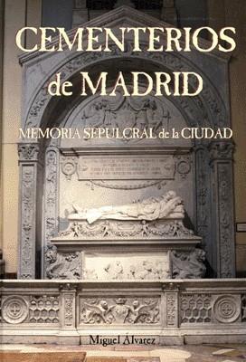 Cementerios de Madrid. Memoria Sepulcral de la Ciudad