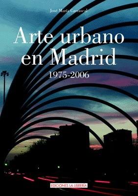 Arte urbano en Madrid 1973-2006