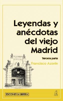 Leyendas y anécdotas del viejo Madrid. Tercera parte
