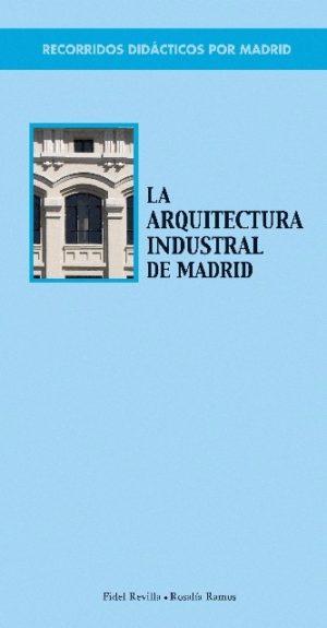 Recorridos didácticos por Madrid: 04 La arquitectura industrial de Madrid