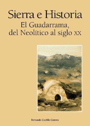 Sierra e historia. El Guadarrama, del Neolítico al siglo XXI