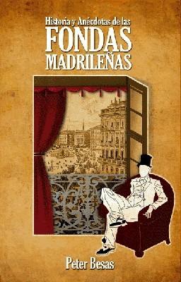 Historia y anécdotas de las fondas madrilenas