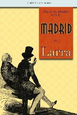 Paseos literarios por el Madrid de Larra