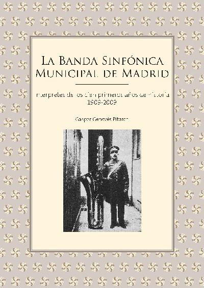 La banda sinfónica municipal de Madrid. 1909-2009