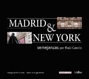Madrid & New York. Semejanzas