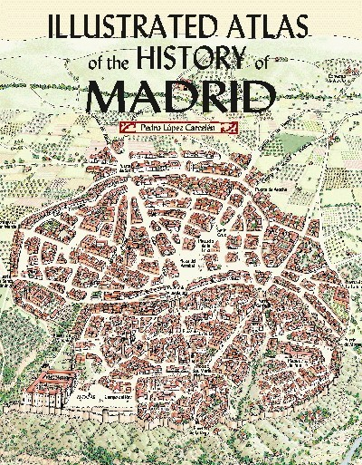 Illustrated Atlas of the history of Madrid