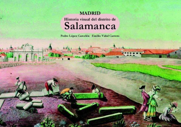 Madrid Historia visual del distrito de Salamanca