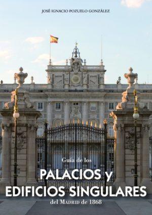 Guía de los palacios y edificios singulares del Madrid de 1868