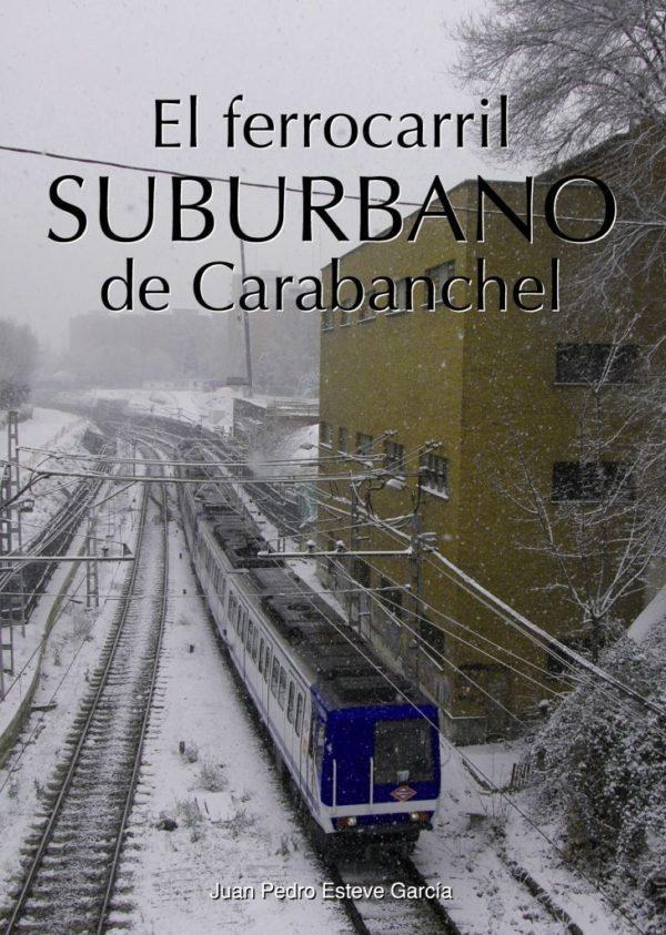 El ferrocarril suburbano de Carabanchel