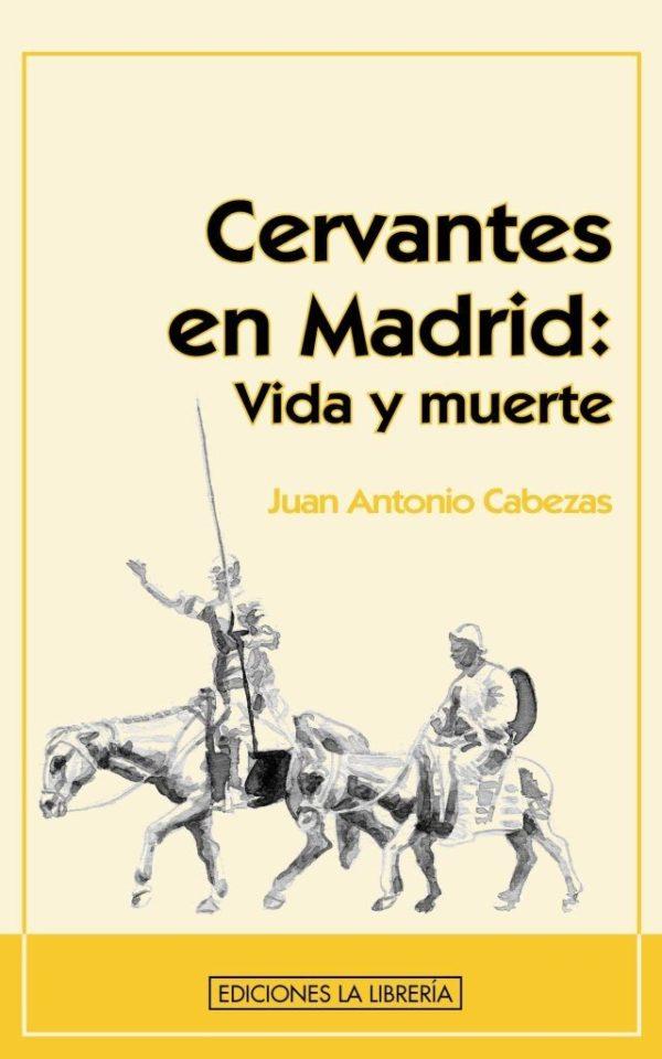 Cervantes en Madrid Vida y muerte
