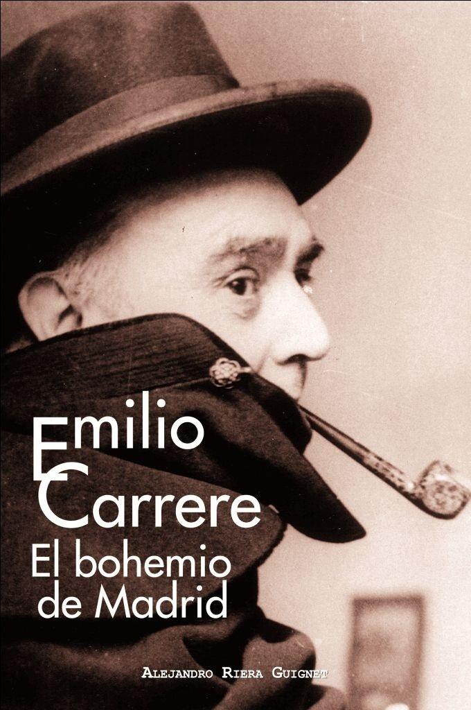 Emilio Carrere. El bohemio de Madrid