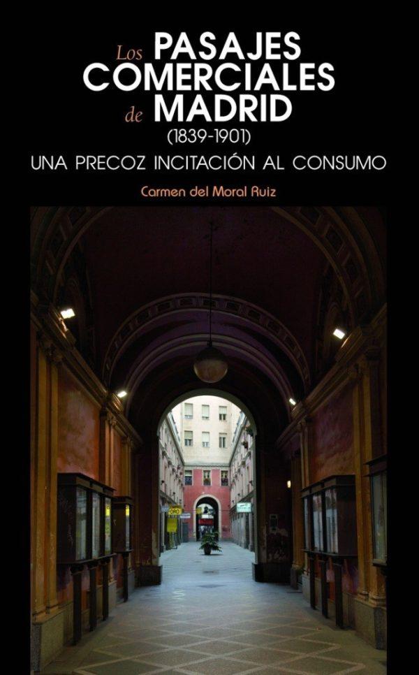 Los pasajes comerciales de Madrid (1839-1901) Una precoz incitación al consumo