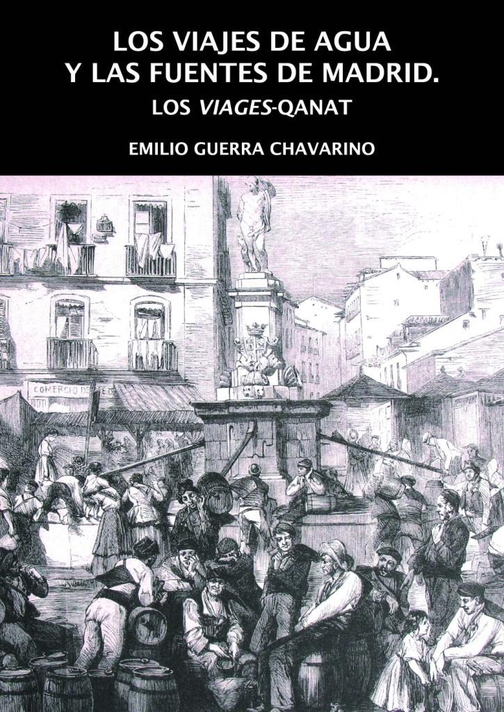 Los viajes y las fuentes de Madrid. Los viages- qanat