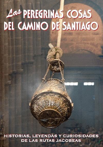 Las Peregrinas Cosas del Camino de Santiago