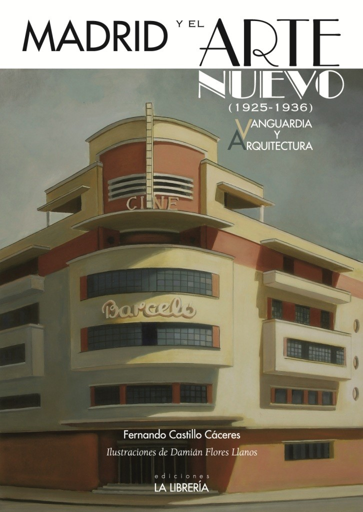 Madrid y el arte nuevo, 1925-1936. Vanguardia y arquitectura