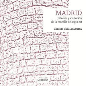 Madrid, génesis y evolución de la muralla del siglo XII