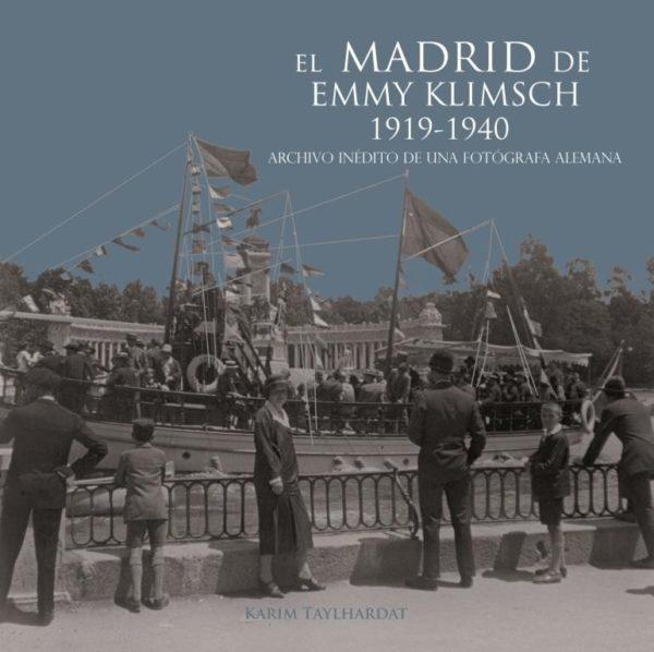 El Madrid de Emmy Klimsch. 1919-1940