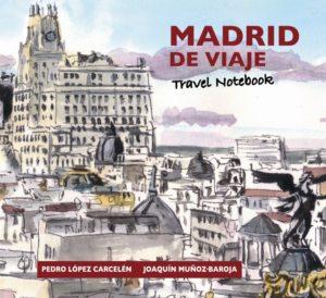 Madrid de viaje / Travel notebook