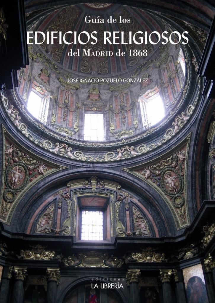 Guía de los edificios religiosos del Madrid de 1868
